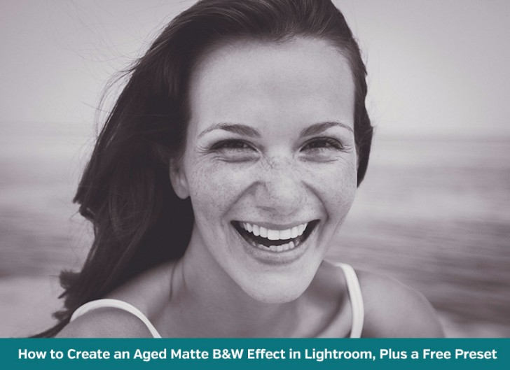 How to Create an Aged Matte Black White Effect in Lightroom